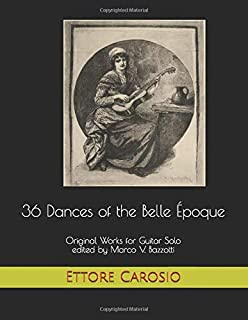 36 Dances of the Belle Époque: Original Works for Guitar Solo edited by Marco V. Bazzotti