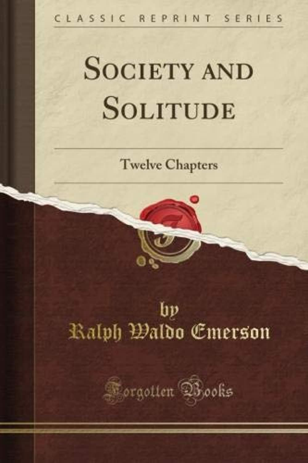 Society and Solitude: Twelve Chapters (Classic Reprint)