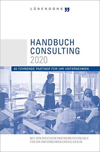Handbuch Consulting 2020: 60 führende Partner für Ihr Unternehmen
