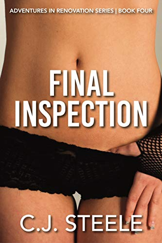 Final Inspection: Book four in the Adventures in Renovation series, a sexy erotica tale (English Edition)