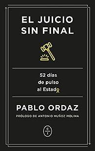 El juicio sin final: 52 días de pulso al Estado par Pablo Ordaz