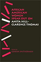 African American Women Speak Out on Anita Hill-Clarence Thomas (African American Life Series)