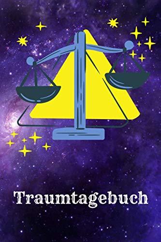 Traumtagebuch - Waage: Notizbuch zum Ausfüllen und eintragen von Träumen zur Traumdeutung, Reflexion und Achtsamkeit