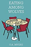 Eating Among Wolves (English Edition)