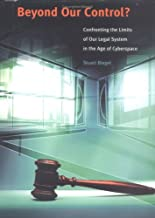 Beyond Our Control?: Confronting the Limits of Our Legal System in the Age of Cyberspace