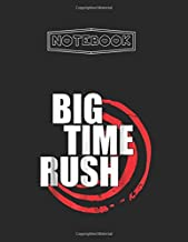 Notebook: Big Time Rush Lined Pages Notebook White Paper Blank Journal with Black Cover Large Size 8.5in x 11in x 105 pages for Kids or Men and Women