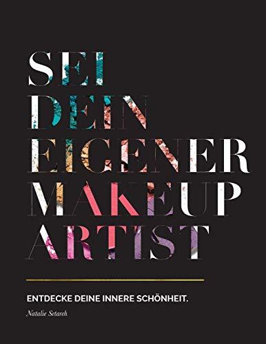 Sei dein eigener Make-up Artist: Entdecke deine innere Schönheit