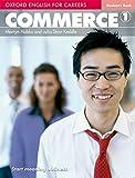 Oxford English for Careers: Commerce 1: Oxford english for careers. Commerce. Student s book. Per le Scuole superiori. Con espansione online (Vol. 1): Level 1. Student s Book