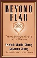 Beyond Fear: Twelve Spiritual Keys to Racial Healing