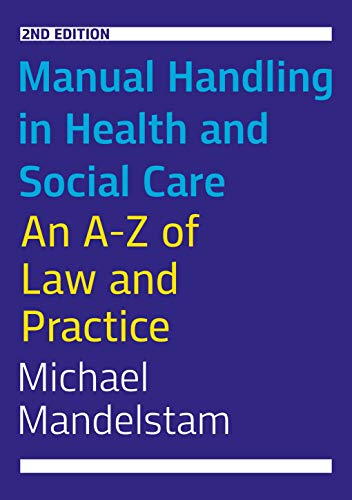 4181WIImfxL - Manual Handling in Health and Social Care, Second Edition: An A-Z of Law and Practice