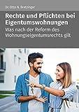 Rechte und Pflichten bei Eigentumswohnungen: Was nach der Reform des Wohnungseigentumsrechts gilt