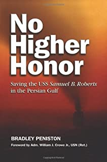 No Higher Honor: Saving the USS Samuel B. Roberts in the Persian Gulf