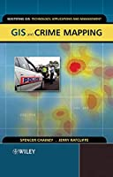 GIS and Crime Mapping (Mastering GIS: Technol, Applications & Mgmnt)