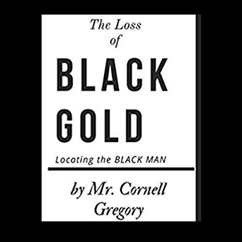 The loss of BLACK GOLD: Locating the BLACK MAN audiobook cover art