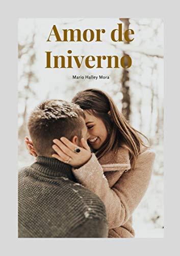 Amor de Invierno: Novela Juvenil - La historia de un Amor Real