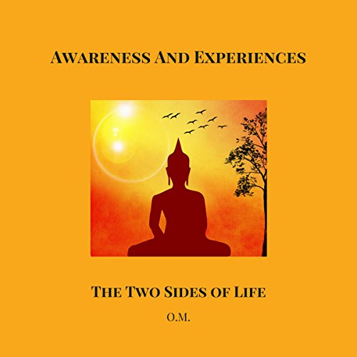 Awareness And Experiences: The Two Sides Of Life audiobook cover art