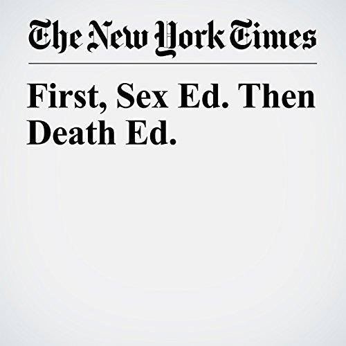 First, Sex Ed. Then Death Ed. copertina