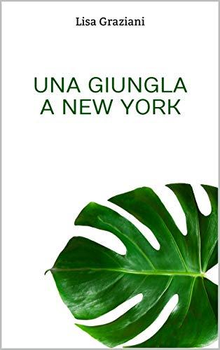 Una giungla a New York di [Lisa Graziani]