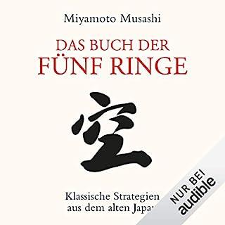 Das Buch der fünf Ringe     Klassische Strategien aus dem alten Japan              Autor:                                                                                                                                 Miyamoto Musashi                               Sprecher:                                                                                                                                 Richard Barenberg                      Spieldauer: 1 Std. und 37 Min.     136 Bewertungen     Gesamt 4,3