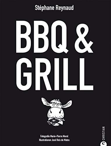 BBQ und Grill – Das BBQ Kochbuch mit den besten Grill Rezepten für das nächste Barbecue. Mit Tipps zum Steak Grillen und tollen Marinaden.