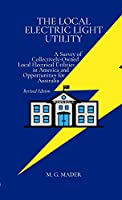 The Local Electric Light Utility: A Survey of Collectively-Owned Local Electrical Utilities in America and Opportunities for Australia