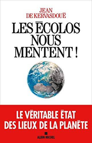 Les Ecolos nous mentent ! (French Edition)