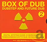 Box of Dub 2: Dubstep and Future Dub