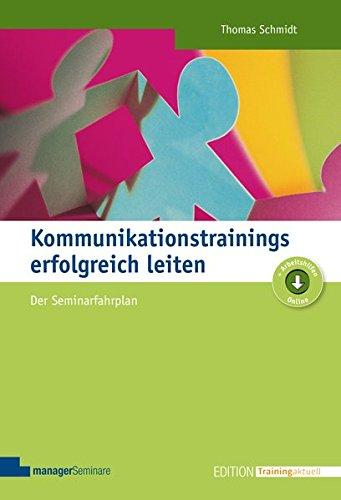 Kommunikationstrainings erfolgreich leiten (Edition Training aktuell)