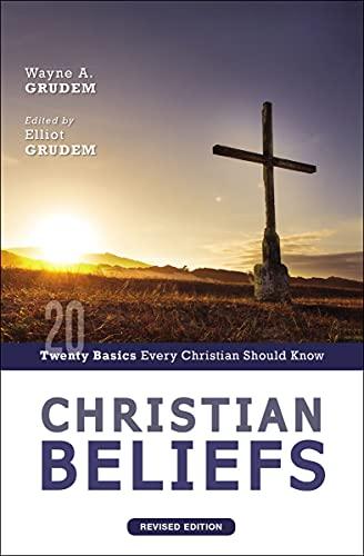 Christian Beliefs, Revised Edition: Twenty Basics Every Christian Should Know