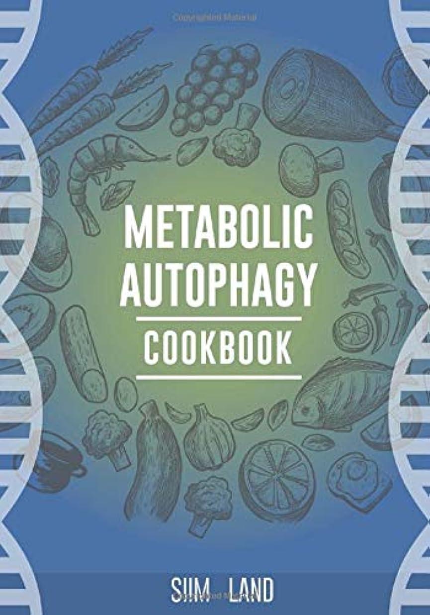 スペイン語傷跡作曲家Metabolic Autophagy Cookbook: Eat Foods That Boost Autophagy, Balance mTOR for Longevity, and Build Muscle (Metabolic Autophagy Diet)