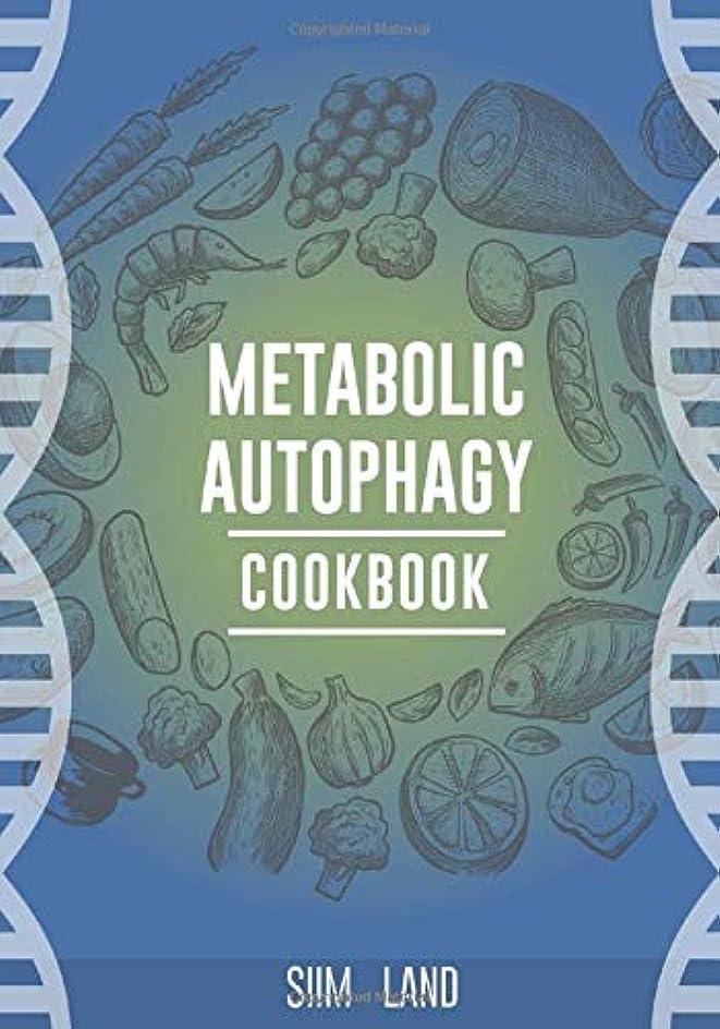 アクションユーモラス競合他社選手Metabolic Autophagy Cookbook: Eat Foods That Boost Autophagy, Balance mTOR for Longevity, and Build Muscle (Metabolic Autophagy Diet)