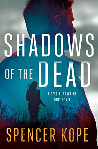 Image of Shadows of the Dead: A Special Tracking Unit Novel (Special Tracking Unit, 3)