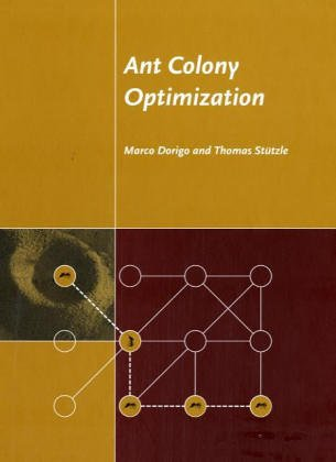 Dorigo, M: Ant Colony Optimization (OIP) (Bradford Book)
