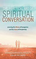 The Practical Art of Spiritual Conversation