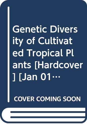 Genetic Diversity of Cultivated Tropical Plants [Hardcover] [Jan 01, 2003] HAMON, PERLA ; SEGUIN, MARC; PERRIER, XAVIER