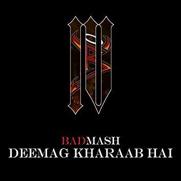 Deemag Kharaab Hai