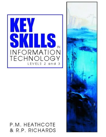 Key Skills In Information Technology Levels 2 and 3 (Key Skills in IT)