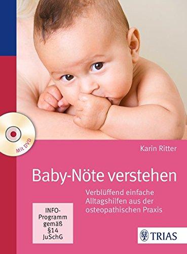 Baby-Nöte verstehen: Verblüffend einfache Alltagshilfen aus der osteopathischen Praxis