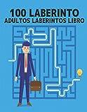 100 Laberinto Adultos Laberintos Libro: laberinto Libro de rompecabezas para adultos Niños y niñas...
