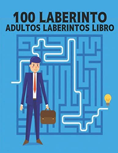 100 Laberinto Adultos Laberintos Libro: laberinto Libro de rompecabezas para adultos Niños y niñas Libro de actividades para adultos Juegos Laberintos fáciles a difíciles Libro Laberintos