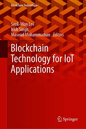 Blockchain Technology for IoT Applications (Blockchain Technologies)