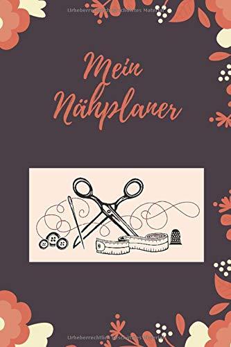 Purchase Mein Nähplaner: Notizbuch für deine Nähprojekte, Planen und Organisieren deiner Nähauft...