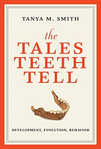 The Tales Teeth Tell: Development, Evolution, Behavior (Mit Press)