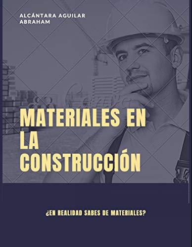 materiales en la construcción: en realidad sabes de materiales. (construccion nº 1)