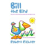 Bill the Bird: His Bill Is Too Big And His Wings Too Small To Fly