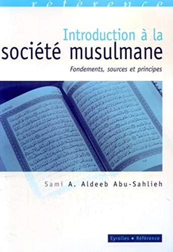 Introduction à la société musulmane : Fondements, sources et principes