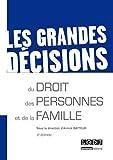 Les Grandes décisions du droit des personnes et de la famille, 2ème Ed.