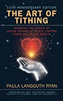 The Art of Tithing: Harness the Power of Giving Thanks & Create Lasting Inner and Outer Wealth