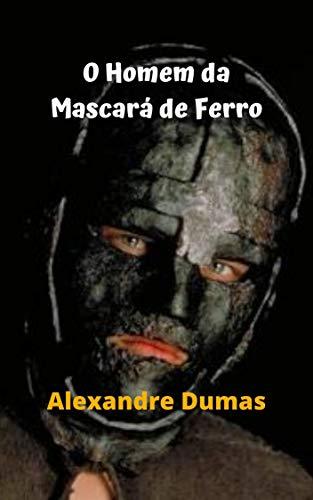 O Homem da Mascará de Ferro: Um verdadeiro enigma, mistério, terror e um grande segredo, a máscara de ferro, história chocante.