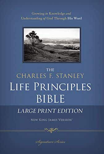 NKJV, The Charles F. Stanley Life Principles Bible, Large Print, Hardcover: Large Print Edition